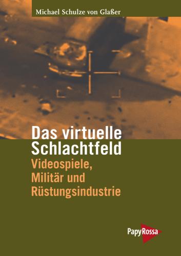 Titel-Schulze von Glaßer_virtuelles-Schlachtfeld